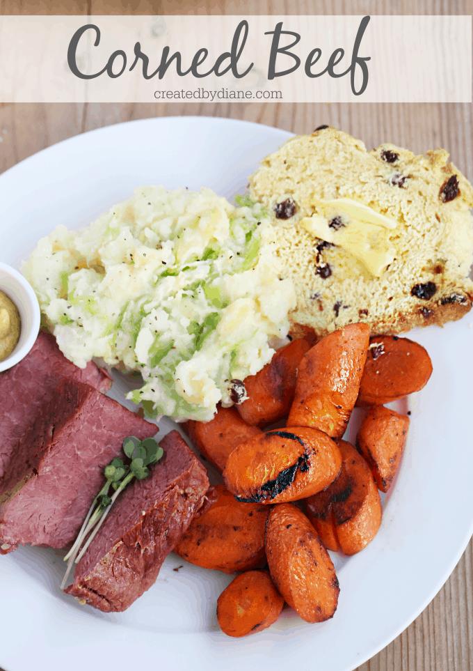 IRISH DINNER Corned Beef Colcanon Carrots and Irish Soda Bread createdbydiane.com