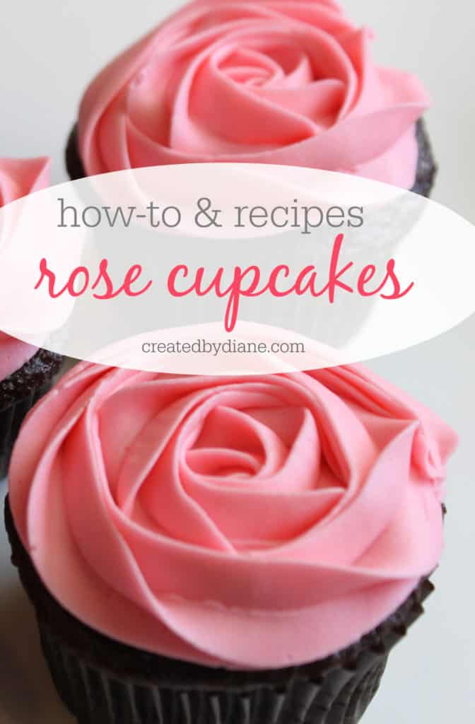 how-to and recipes for rose cupcakes createdbydiane.com