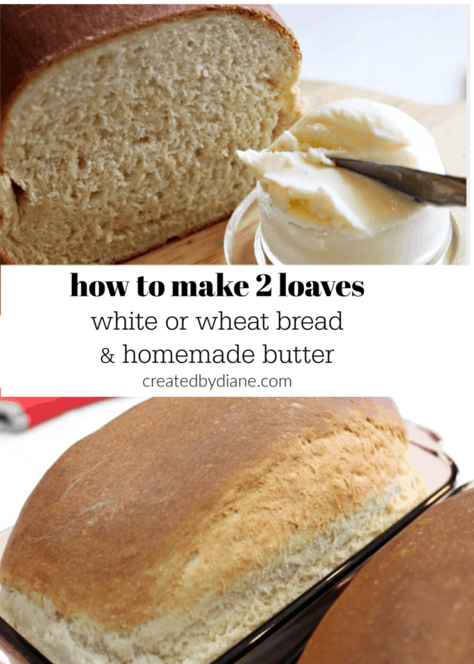 how to make 2 loaves of white or wheat bread with homemade butter createdbydiane.com