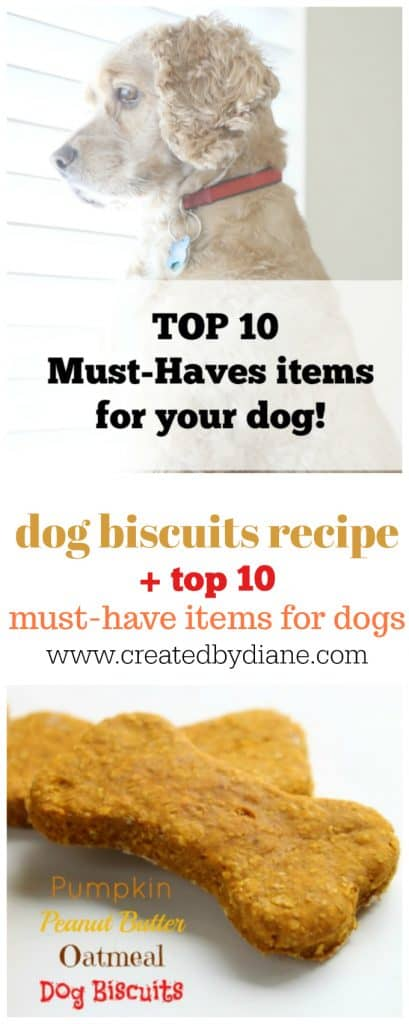 dog biscuits, dog cookies, dog treats, with must have dog items list, www.createdbydiane.com