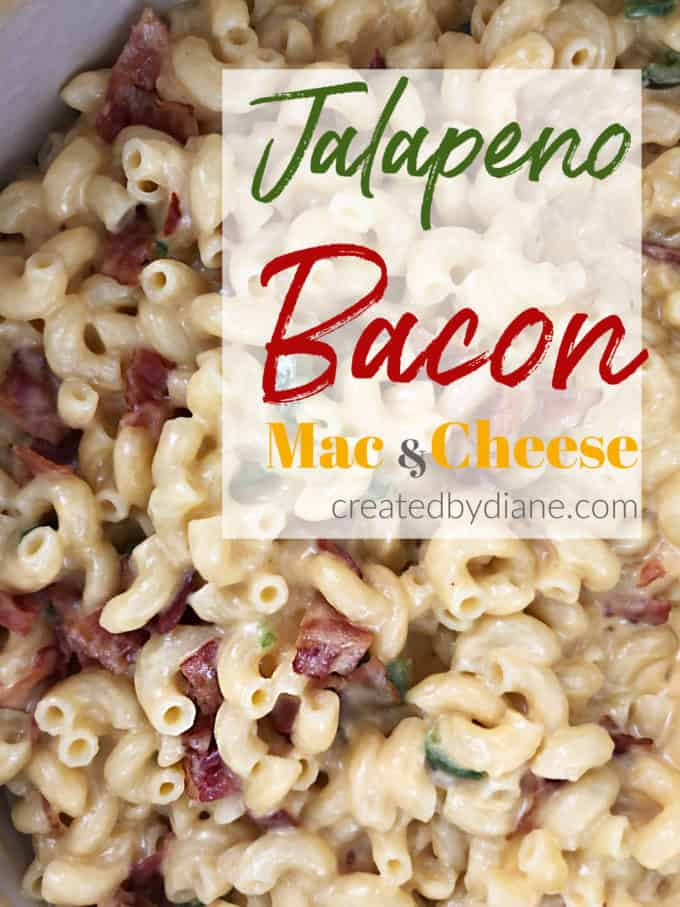 jalapeno bacon mac and cheese recipe createdbydiane.com