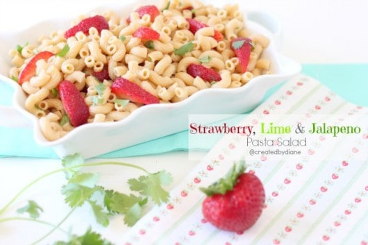 Strawberry lime & Jalapeño Pasta Salad @createdbydiane
