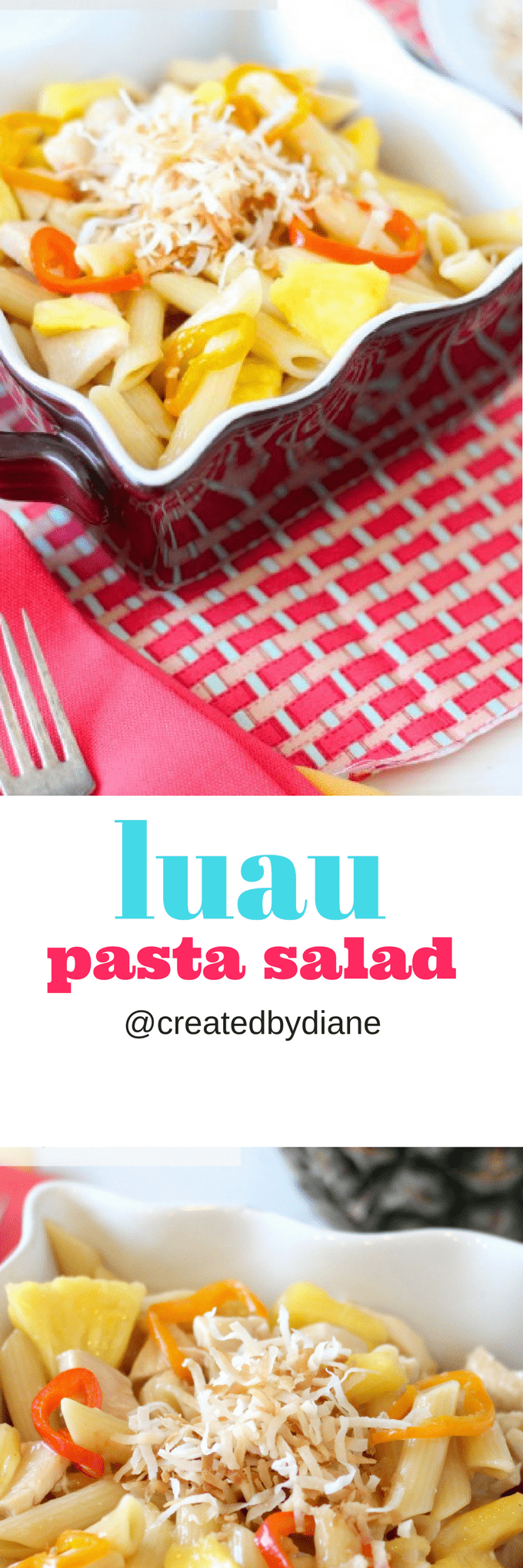 luau pasta salad, pineapple and coconut