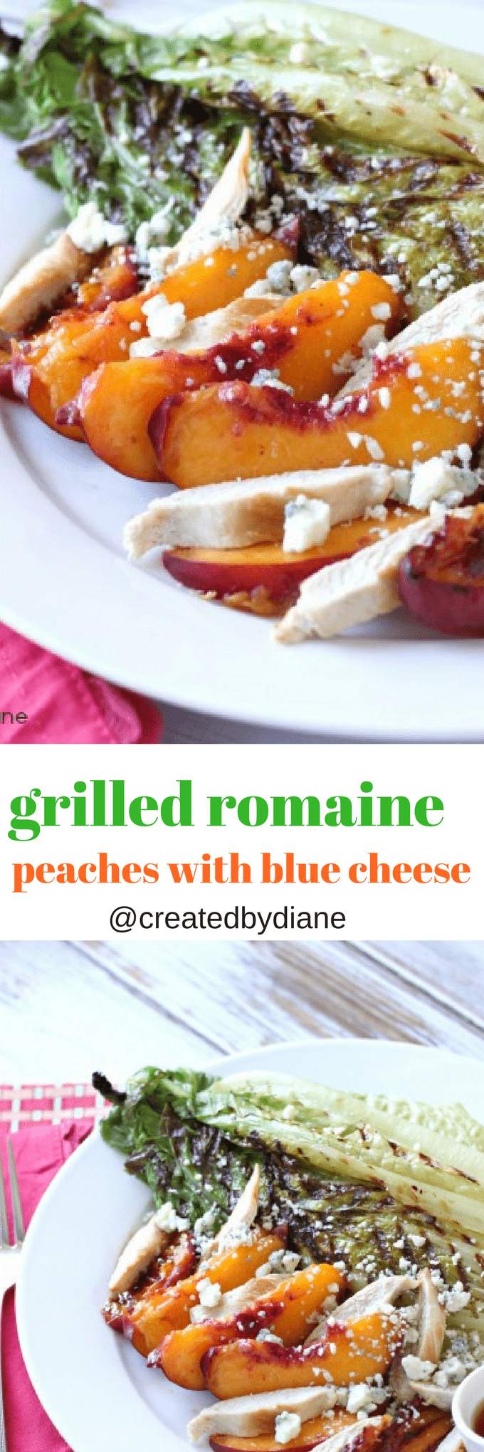 grilled romaine with chicken peaches and blue cheese @createdbydiane