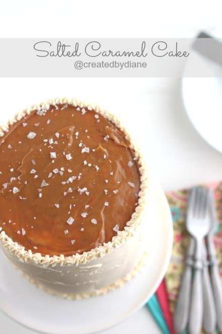 Salted Caramel Cake @createdbydiane