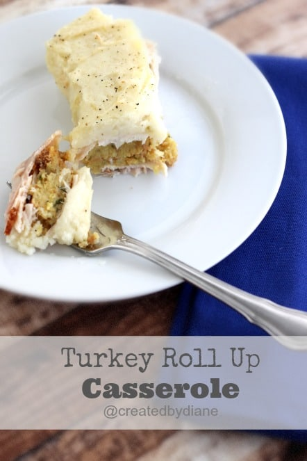 Turkey Roll Up Casserole Recipe @createdbydiane