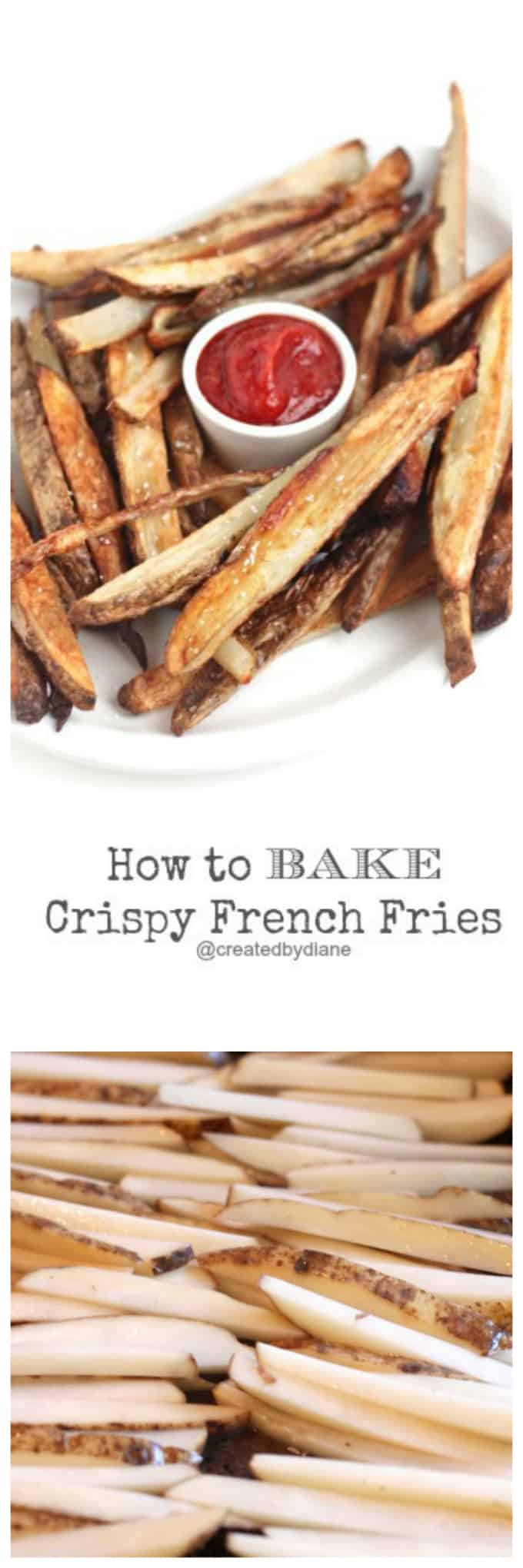 easy how to bake crispy baked french fries www.createdbydiane.com