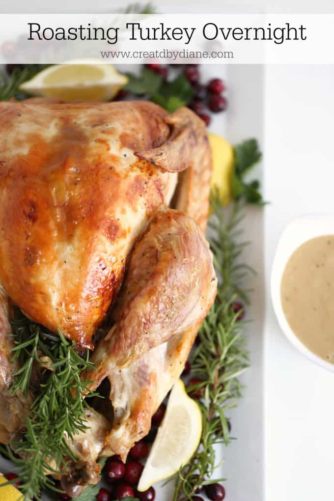 roasting turkey overnight all you need to know to make every holiday dinner great and stress free www.createdbydiane.com