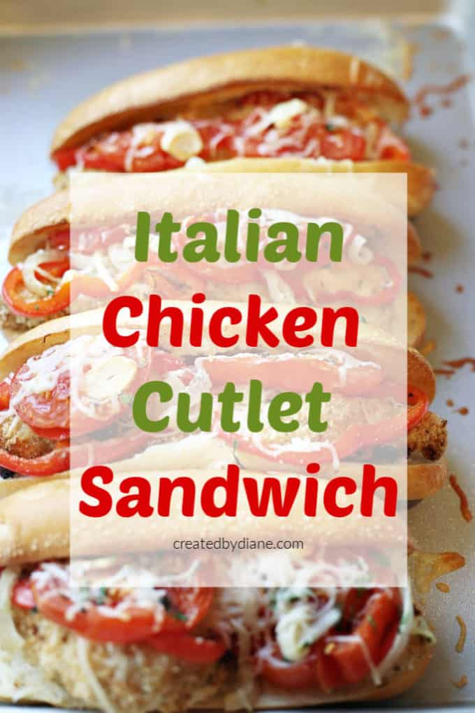 Italian Chicken Cutlet Sandwich createdbydiane.com