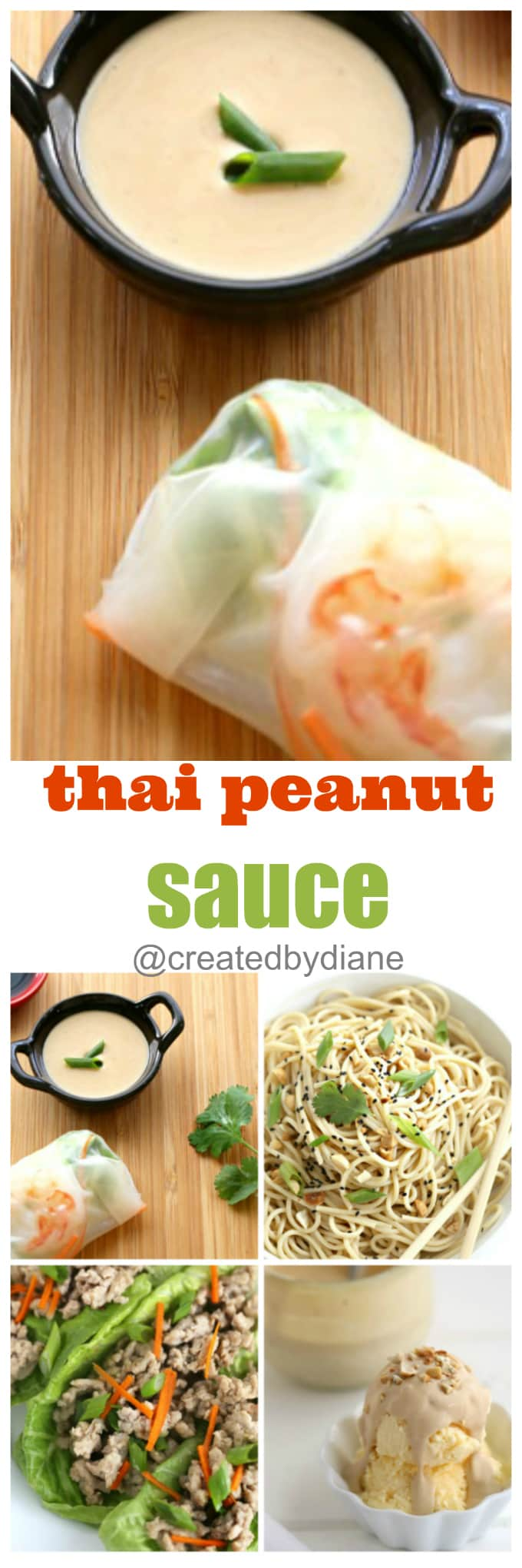 thai peanut sauce recipe for appetizers, spring rolls, pasta, lettuce wraps with chicken and over ice cream @createdbydiane