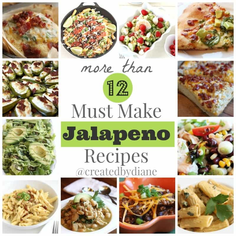 more than 12 must make jalapeno recipes from @createdbydiane