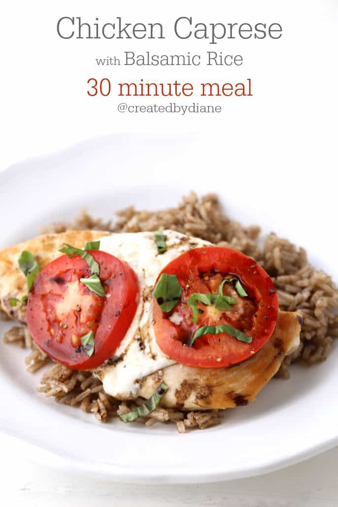 30 minute meal Chicken Caprese with Balsamic Rice @createdbydiane