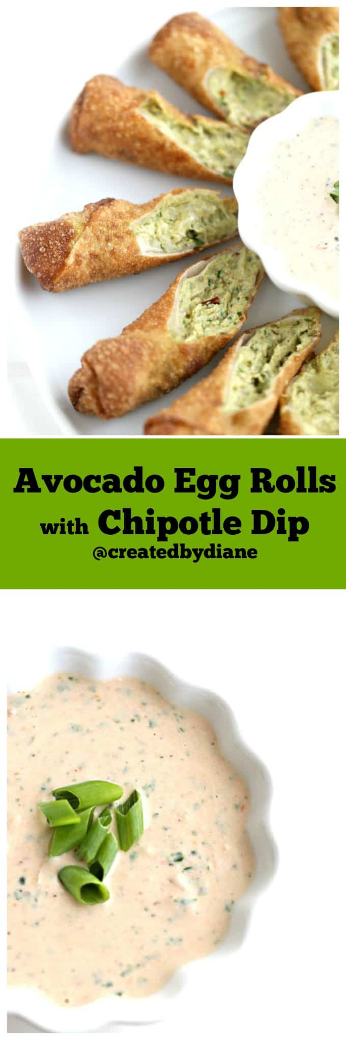 Avocado Egg Rolls with Chipotle Dip @createdbydiane