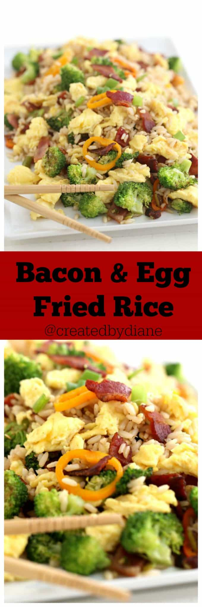 Bacon and Egg Fried Rice @createdbydiane PERFECT for breakfast or dinner, or lunch or anytime in between!