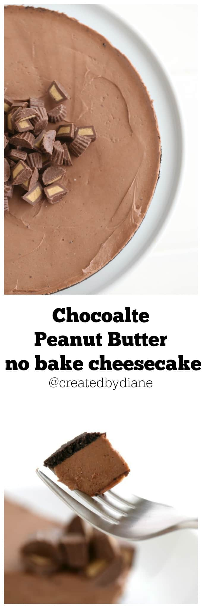 Chocolate Peanut Butter no bake Cheesecake @createdbydiane