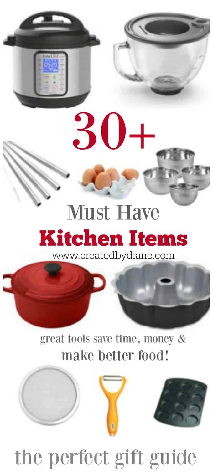 30 plus must have kitchen items great tools save time, money and make better food. the perfect gift guide, mother's day gifts, Christmas gift list, www.createdbydiane.com