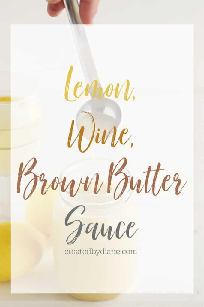 Lemon Wine Brown Butter SAUCE createdbydiane.com