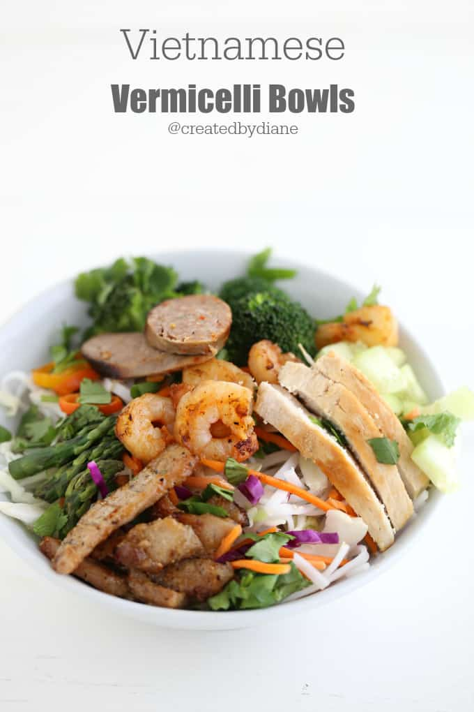 Vietnamese Vermicelli Bowls with chicken, shrimp, sausage and pork choose one or add a combo you like, these bowls are DELICIOUS! @createdbydiane