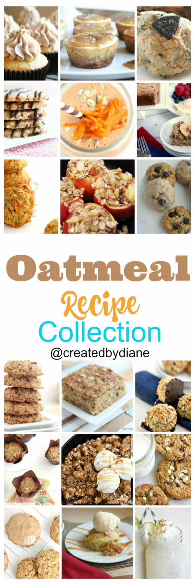Easy oatmeal recipe collection, cookies, cakes, smoothies, apple desserts from @createdbydiane
