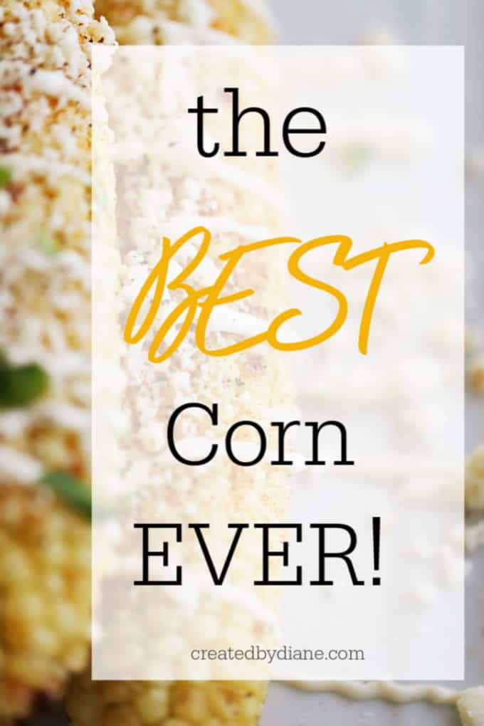The BEST Elote Corn Ever createdbydiane.com