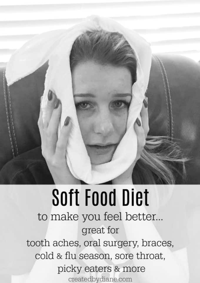 SOFT FOOD DIET, tooth aches, oral surgery, braces, cold flur, sore throat, picky eaters createdbydiane.com