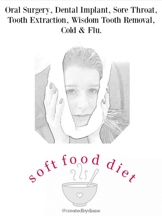 Soft Food Diet, oral surgery, cold and flu foods to eat and enjoy when you're not well @createdbydiane