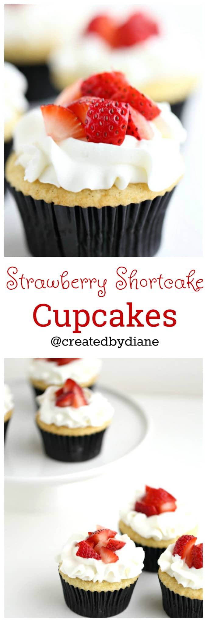 strawberry shortcake cupcakes fresh berries, fresh whipped cream is the perfect dessert @createdbydiane