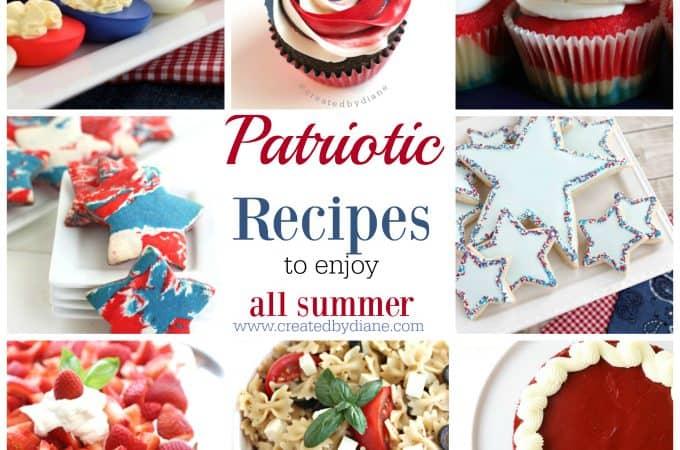 Patriotic recipes to enjoy all summer www.createdbydiane.com