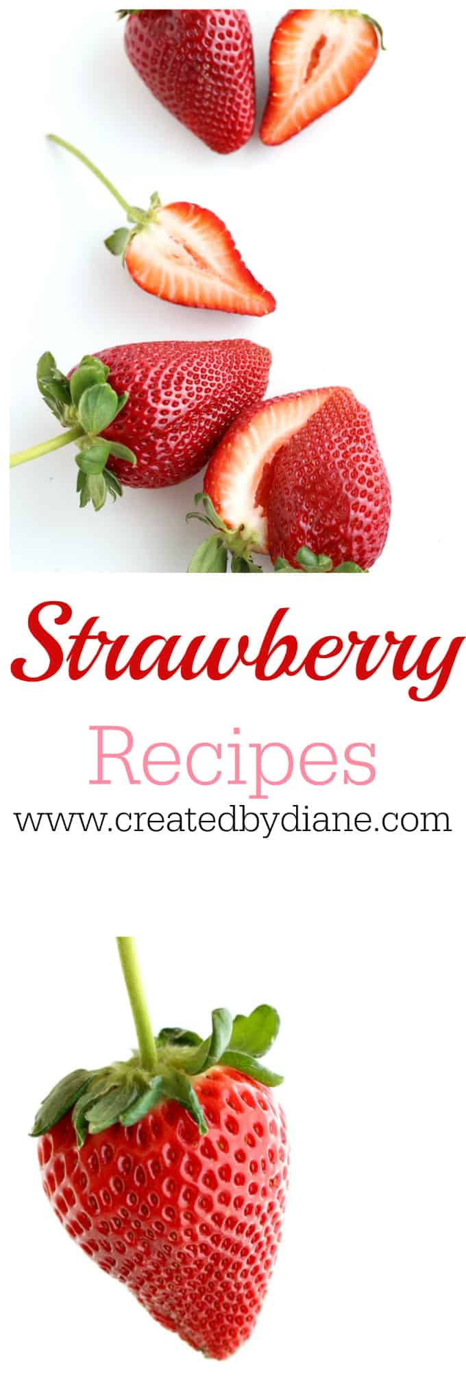 strawberry recipes www.createdbydiane.com