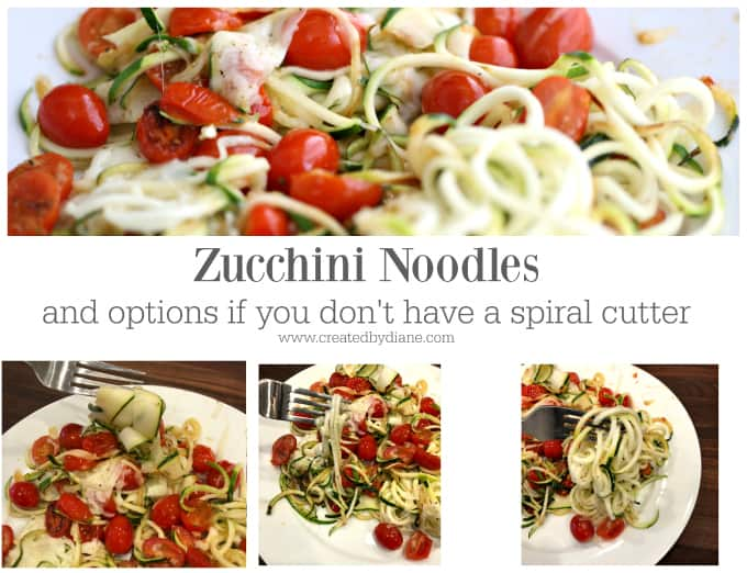 zucchini noodles and options if you don't have a spiral cutter www.createdbydiane.com