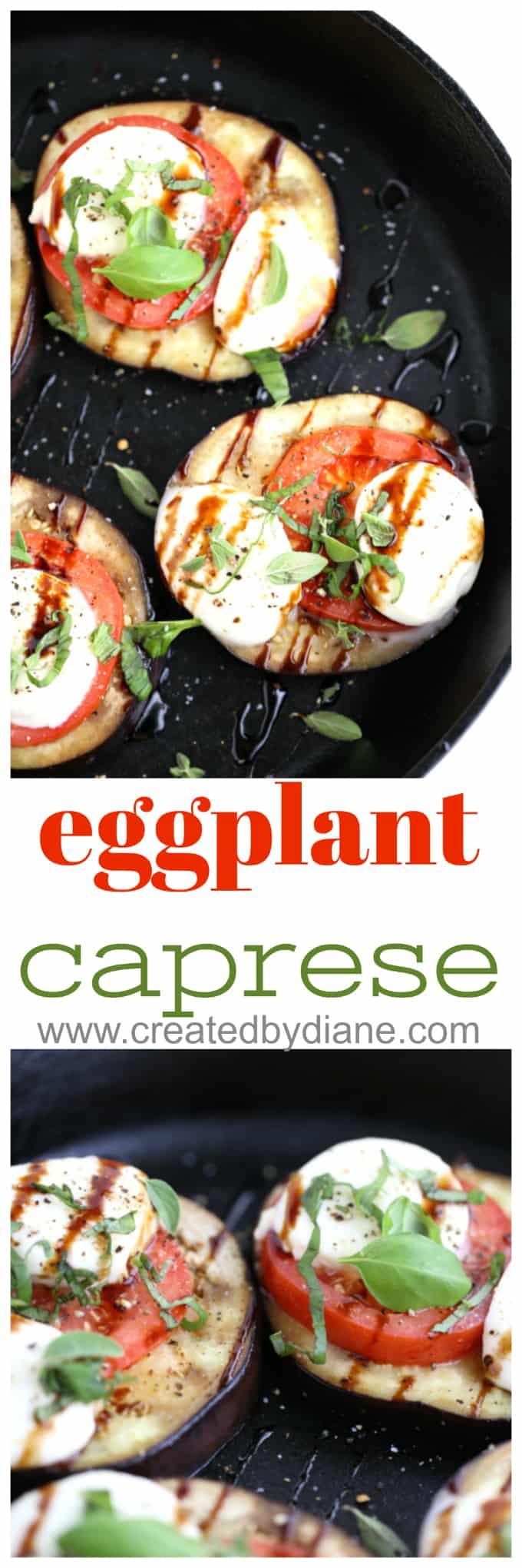 eggplant caprese www.createdbydiane.com #eggplant #vegetarian #caprese #castiron