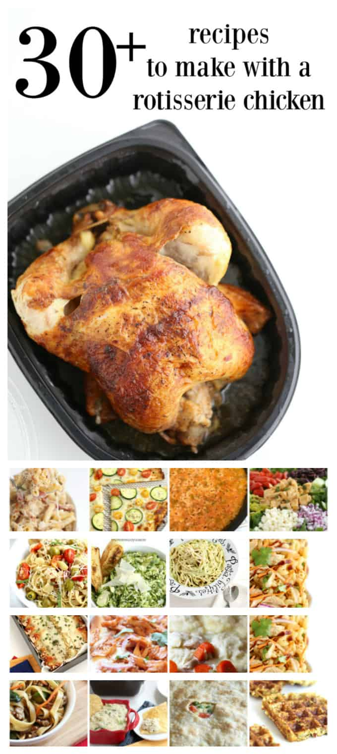 over 30 easy and delicious rotisserie chicken recipes to make to save time and money to feed your family www.createdbydiane.com