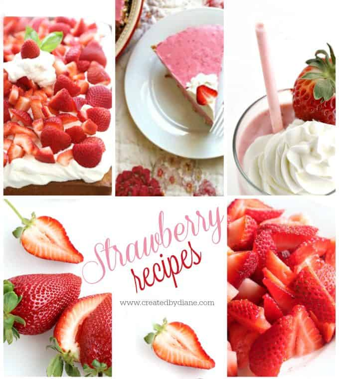strawberry recipes www.createdbydiane.com delicious pretty and flavorful recipes