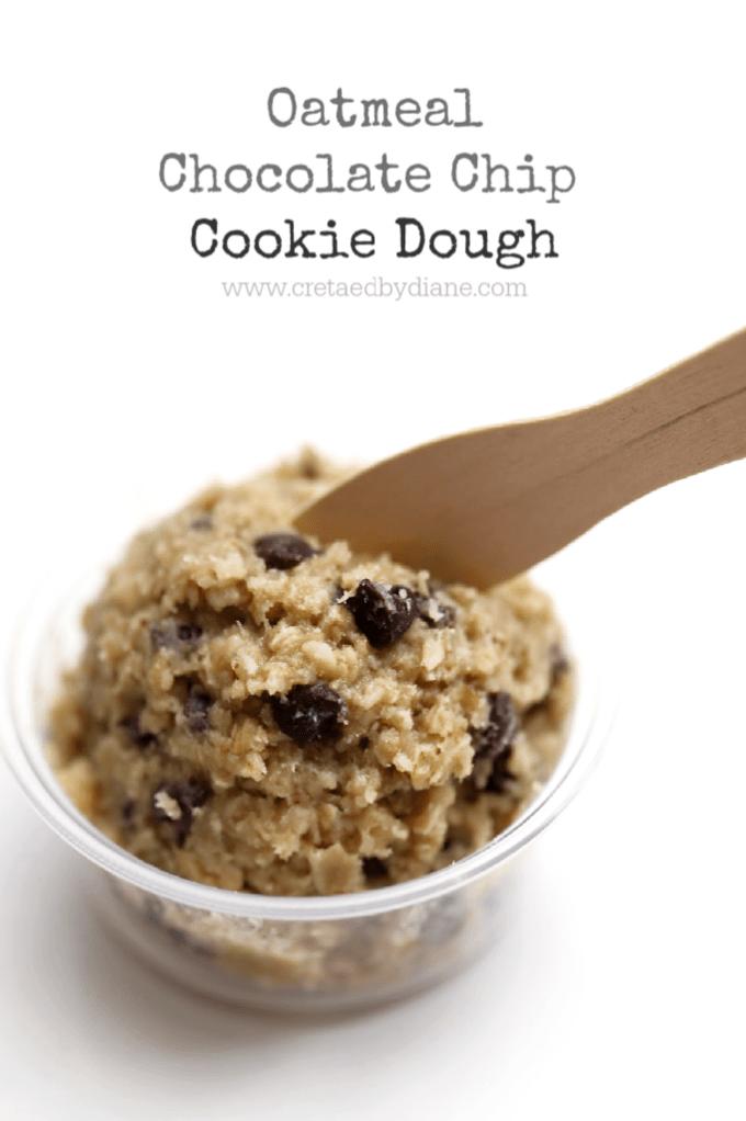oatmeal chocolate chip cookie dough recipe www.createdbydiane.com