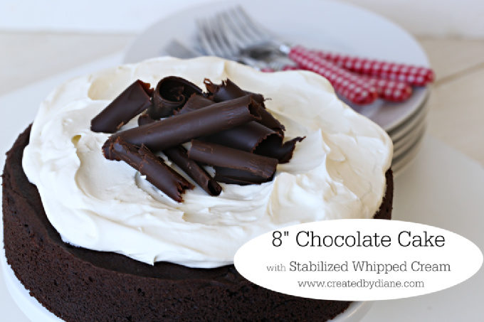 8 inch round chocolate cake with stabilized whipped cream www.createdbydiane.com