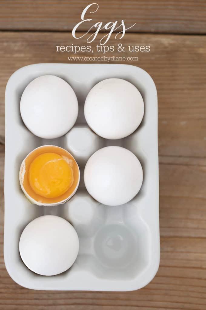 eggs-recipes-tips-uses www.createdbydiane.com