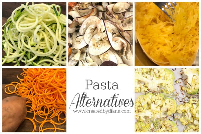 pasta alternatives for low carb, unprocessed eating and healthy recipes www.createdbydiane.com