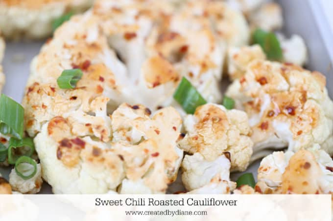 sweet chili roasted cauliflower lowcarb www.createdbydiane.com
