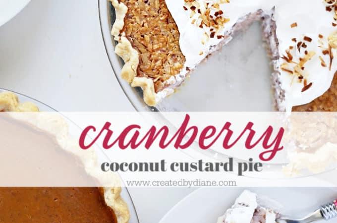 Holiday Pies-cranberry coconut custard pie from www.createdbydiane.com