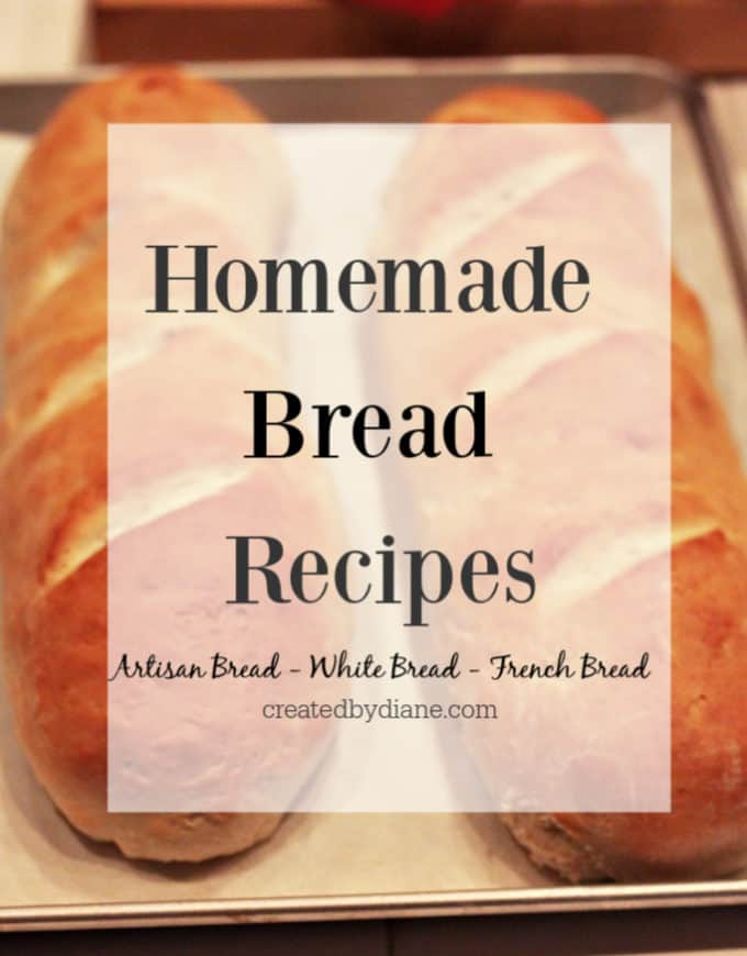 bread making - artisan bread, white bread, french bread recipes createdbydiane.com