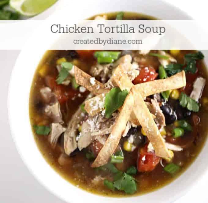 chicken-tortilla-soup-recipe-createdbydiane.com