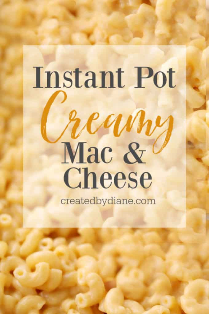 instant pot creamy mac and cheese createdbydiane.com