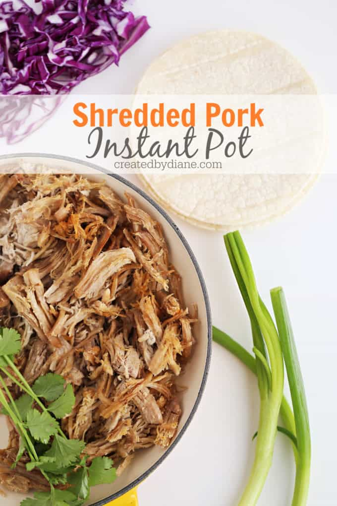 easy Instant Pot Shredded Pork, carnitas, pulled pork sandwiches, Pressure Cooker, Tacos createdbydiane.com