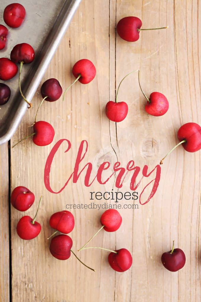Cherry Recipes createdbydiane.com