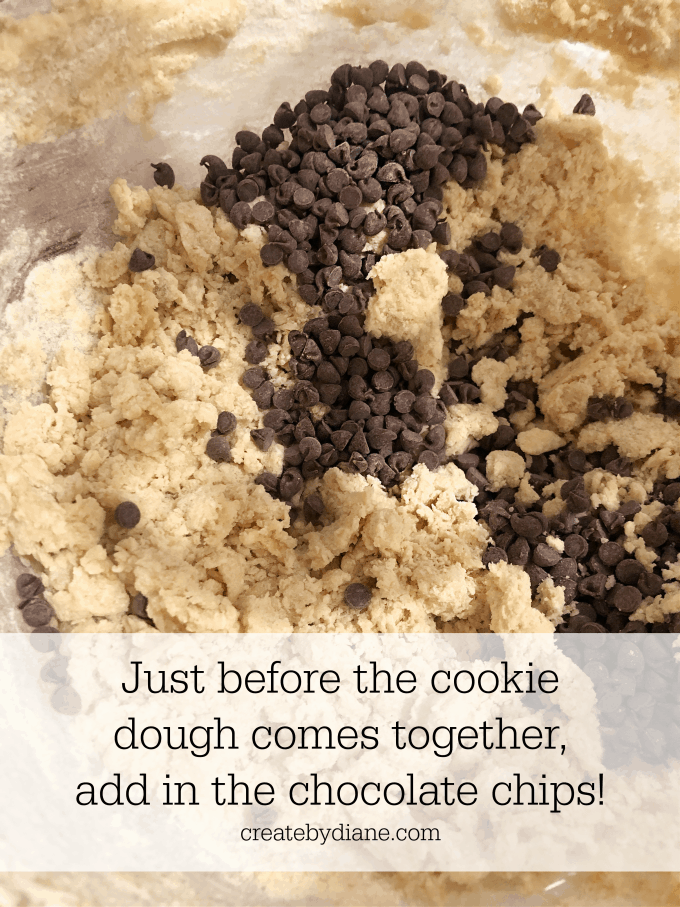 add chocolate chips to the cookie dough just before it comes together so they are well distributed createdbydiane.com