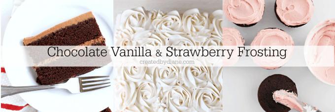 Chocolate Vanilla and Strawberry Frosting Recipes createdbydiane.com